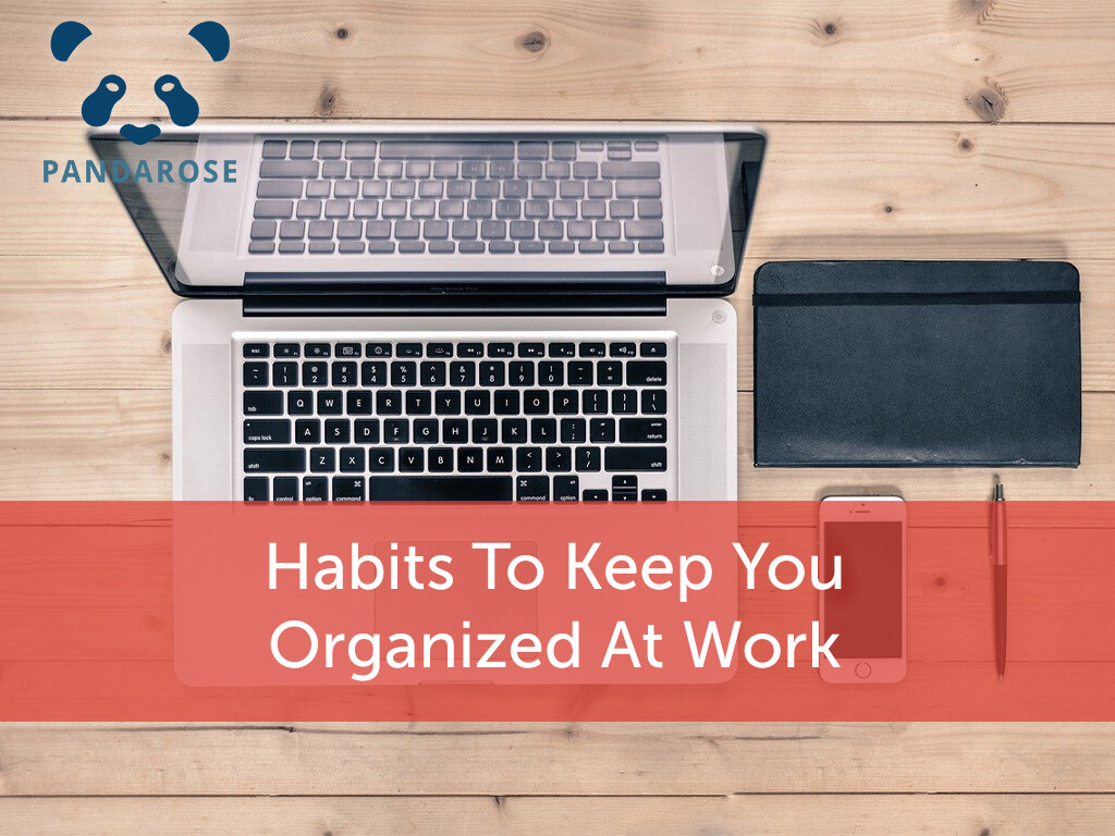 Habits to Keep you organized at Work