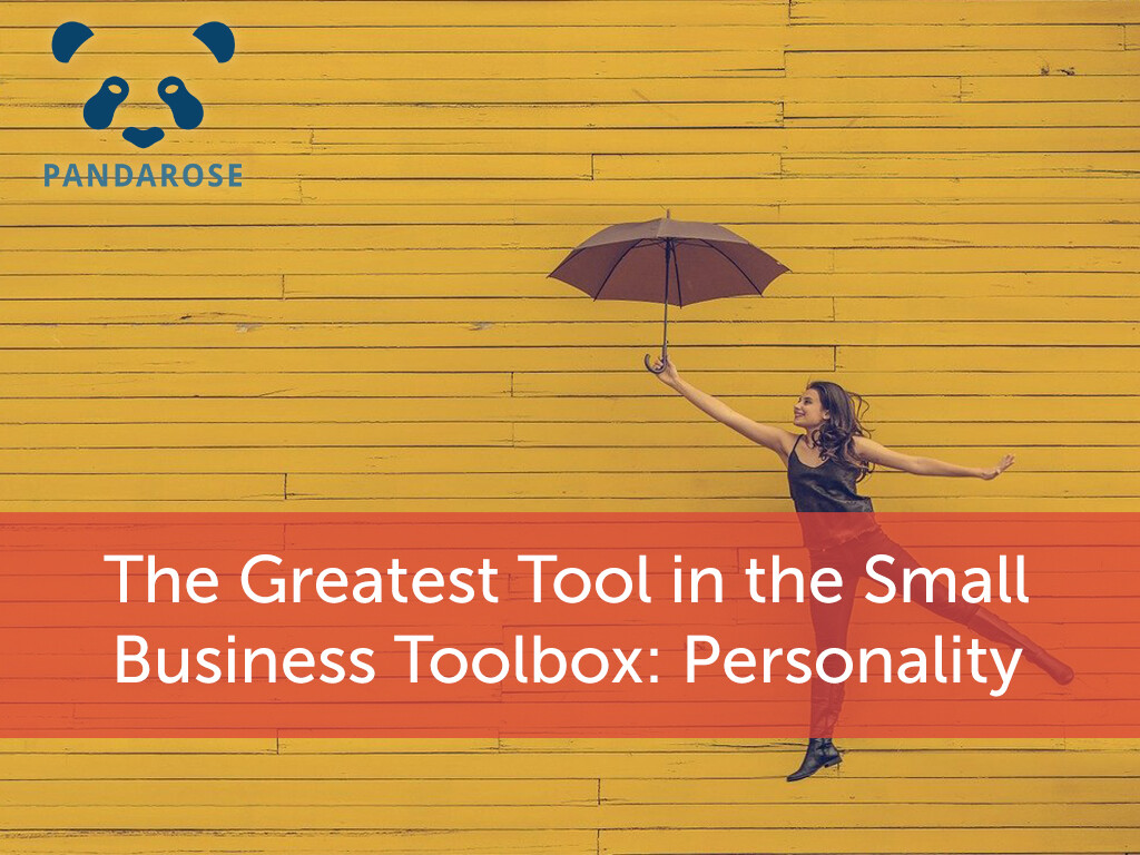 The Greatest Tool in the Small Business Toolbox: Personality