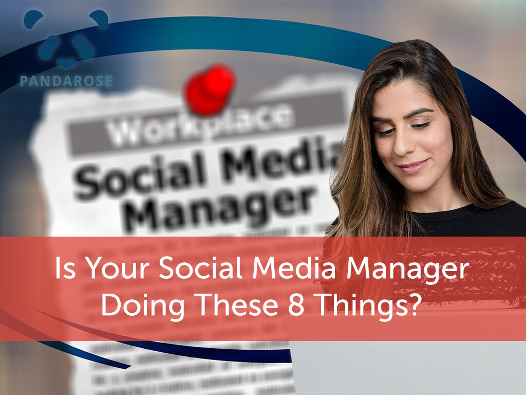 Is your Social Media Manager Doing these 8 things?